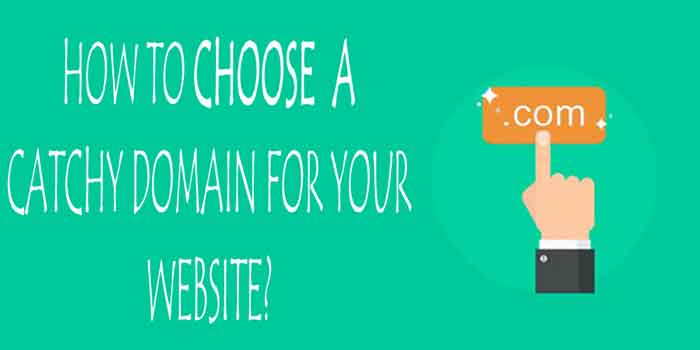 HOW TO CHOOSE A CATCHY DOMAIN FOR YOUR WEBSITE?