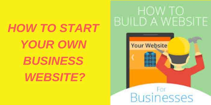 HOW TO START YOUR OWN BUSINESS WEBSITE