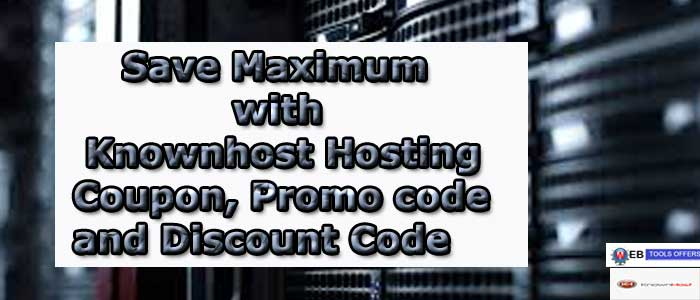 Knownhost hosting Coupon, Promo Codes and Discoun t Offer
