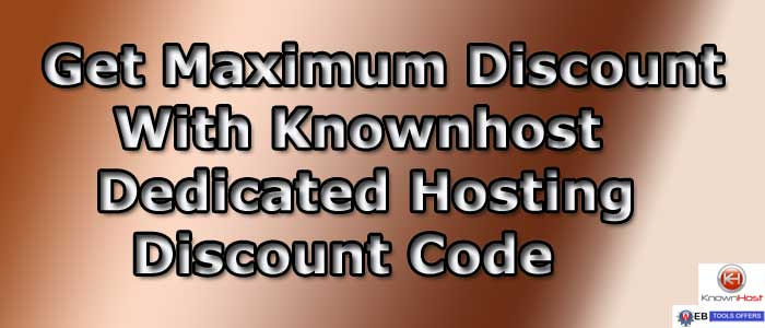 Knownhost Dedicated Hosting Discount Code