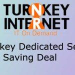 Turnkey Dedicated Server Saving Deal