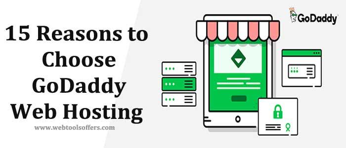 15 Reasons to Choose GoDaddy Web Hosting