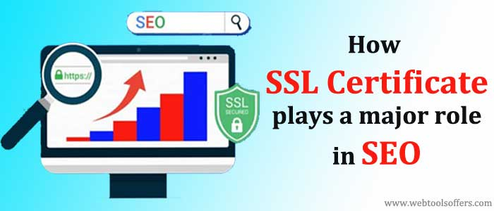 How SSL Certificate plays a major role in SEO | Webtoolsoffers