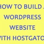 How to buid wordpress website with Hostgator