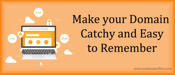 Make your Domain catchy and easy to remember