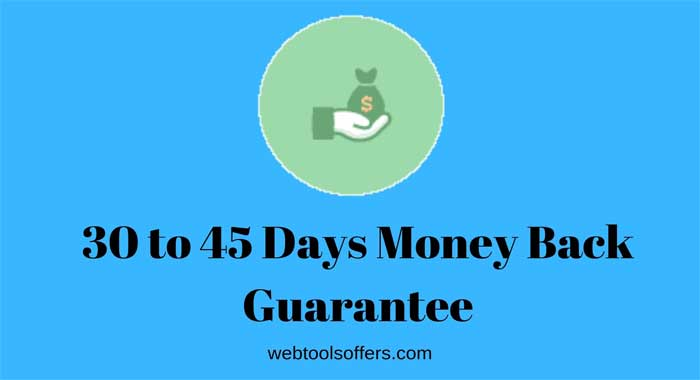 30 to 45 Days Money Back Guarantee