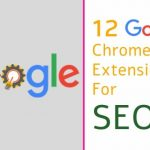12 Best Google Chrome extensions for SEO