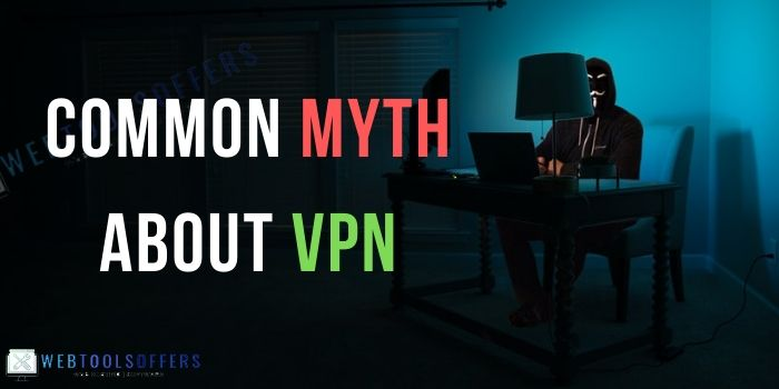 MYTH ABOUT VPN