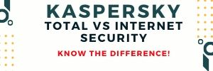 KASPERSKY TOTAL SECURITY vs KASPERSKY INTERNET SECURITY