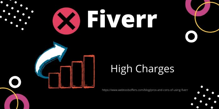 Cons of Using Fiverr- High Charges