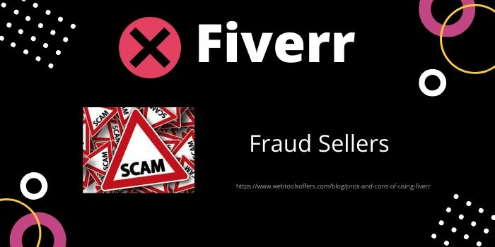 Cons of using Fiverr- Fraud Sellers