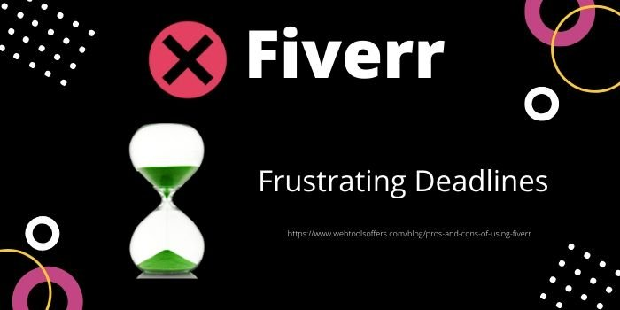 Cons of using Fiverr- Frustrating Deadlines