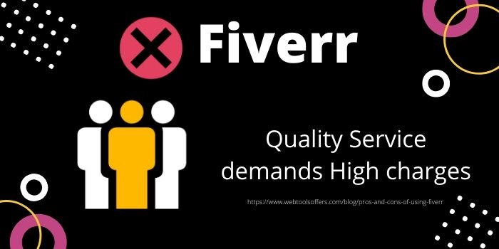 Cons of using Fiverr- Quality Service demands High charges