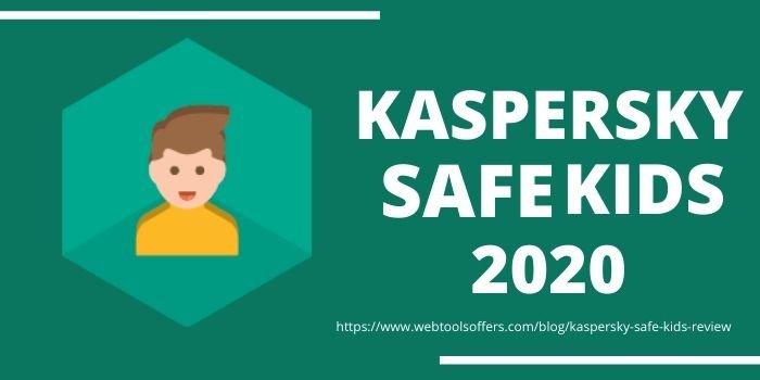 Kaspersky Safe Kids Review 2020