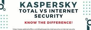 Difference between kaspersky internet vs total security webtoolsoffers.com