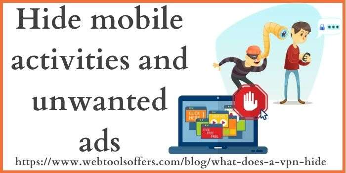 hide mobile activities & unwanted ads