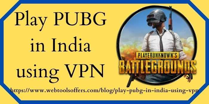 Best VPN to Play PUBG in India