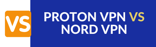 PROTON VPN VS NORD VPN SIDE BY SIDE COMPARISON