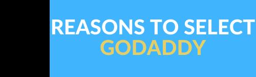 REASONS TO SELECT GODADDY WEBTOOLSOFFERS.COM