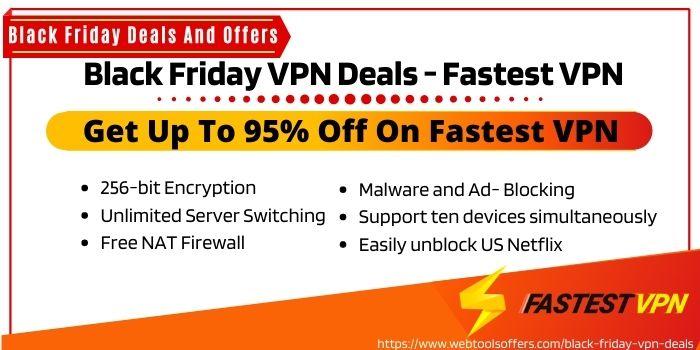 Black Friday VPN Deals - Fastest VPN