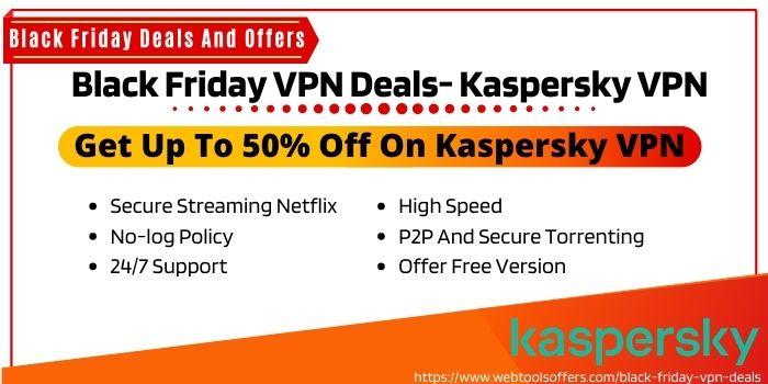 VPN Black Friday Offers 2020- Kaspersky VPN