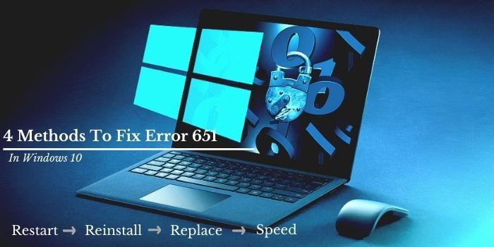 Methods To Fix Error 651