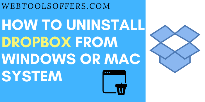 uninstall dropbox from your windows pc or macbook