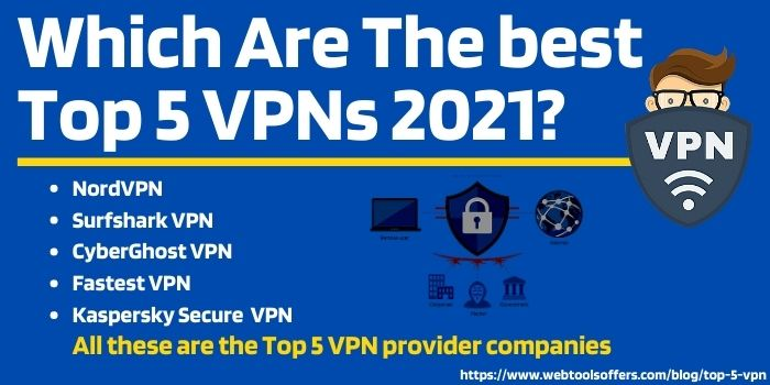 Which-are-the-top-5-VPNs-2021_-www.webtoolsoffers.com