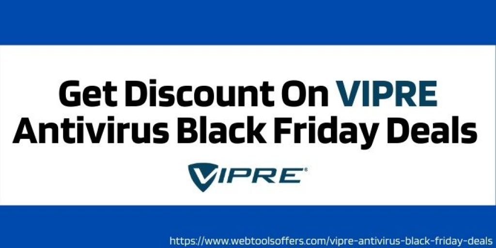 Get Discount On VIPRE Antivirus Black Friday Deals
