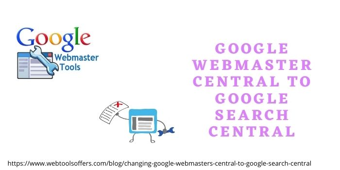 Google Webmaster Central to Google Search Central