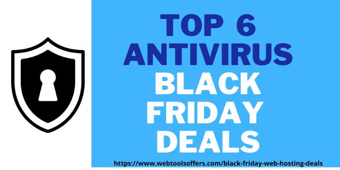 top 6 antivirus black friday deals at webtoolsoffers.com