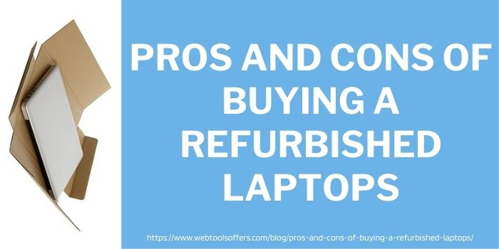 pros and cons of buying a refurbished laptops